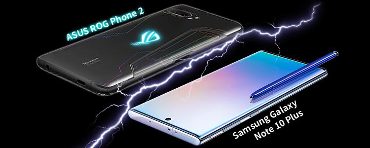 ASUS ROG Phone 2 vs Samsung Galaxy Note 10 Plus: Which One is More Worth Buying?
