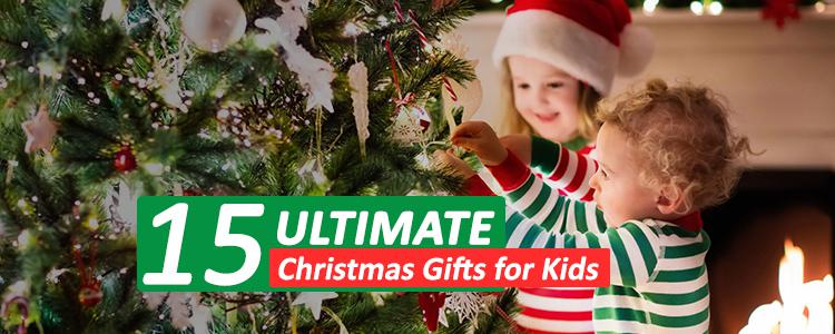 15 Ultimate Christmas Gifts for Kids in 2019