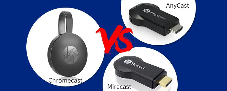 AnyCast vs. Chromecast vs. Miracast: Which is the Best Screen Mirroring Device?