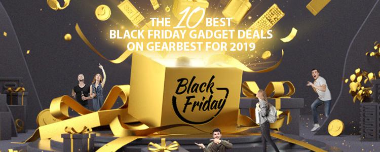 The 10 Best Black Friday & Cyber Monday Gadget Deals on Gearbest for 2019