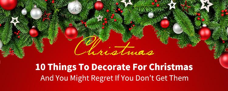 10 Things To Decorate For Christmas And You Might Regret If You Don't Get Them