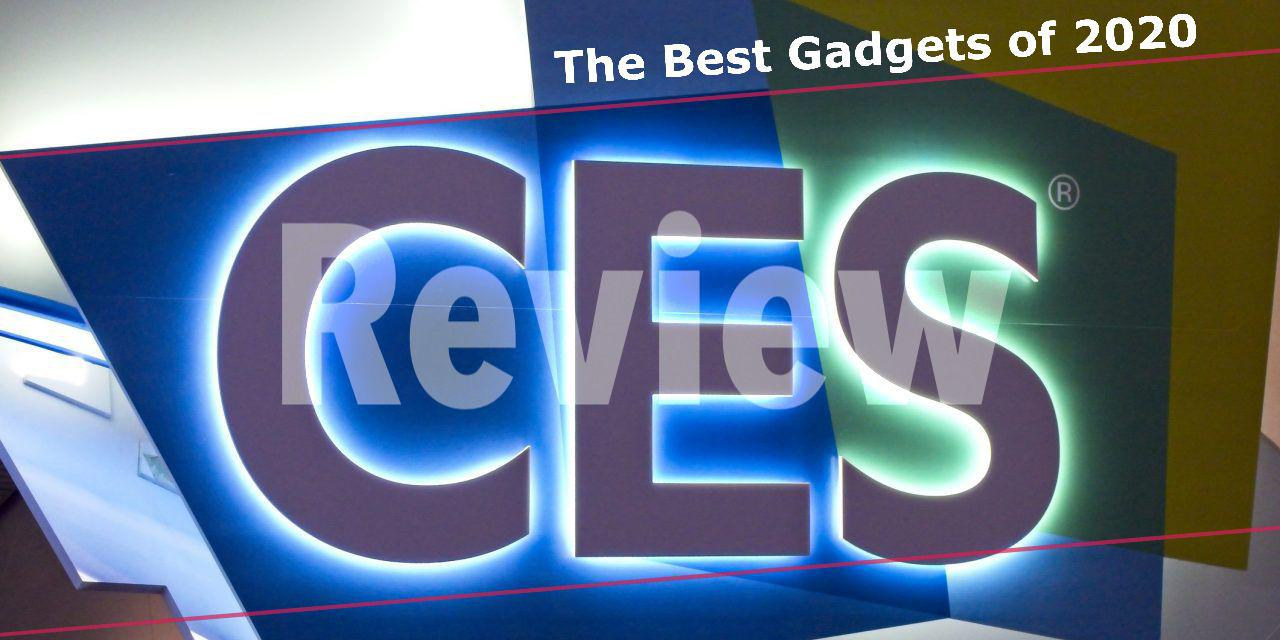 CES 2020. The Best Gadgets.