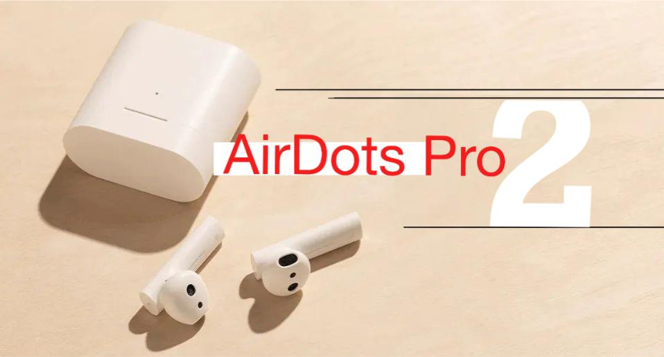 Xiaomi Airdots Pro 2. New in the Sound.