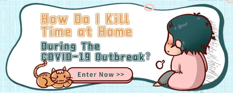 How Do I Kill Time at Home During The COVID-19 Outbreak?