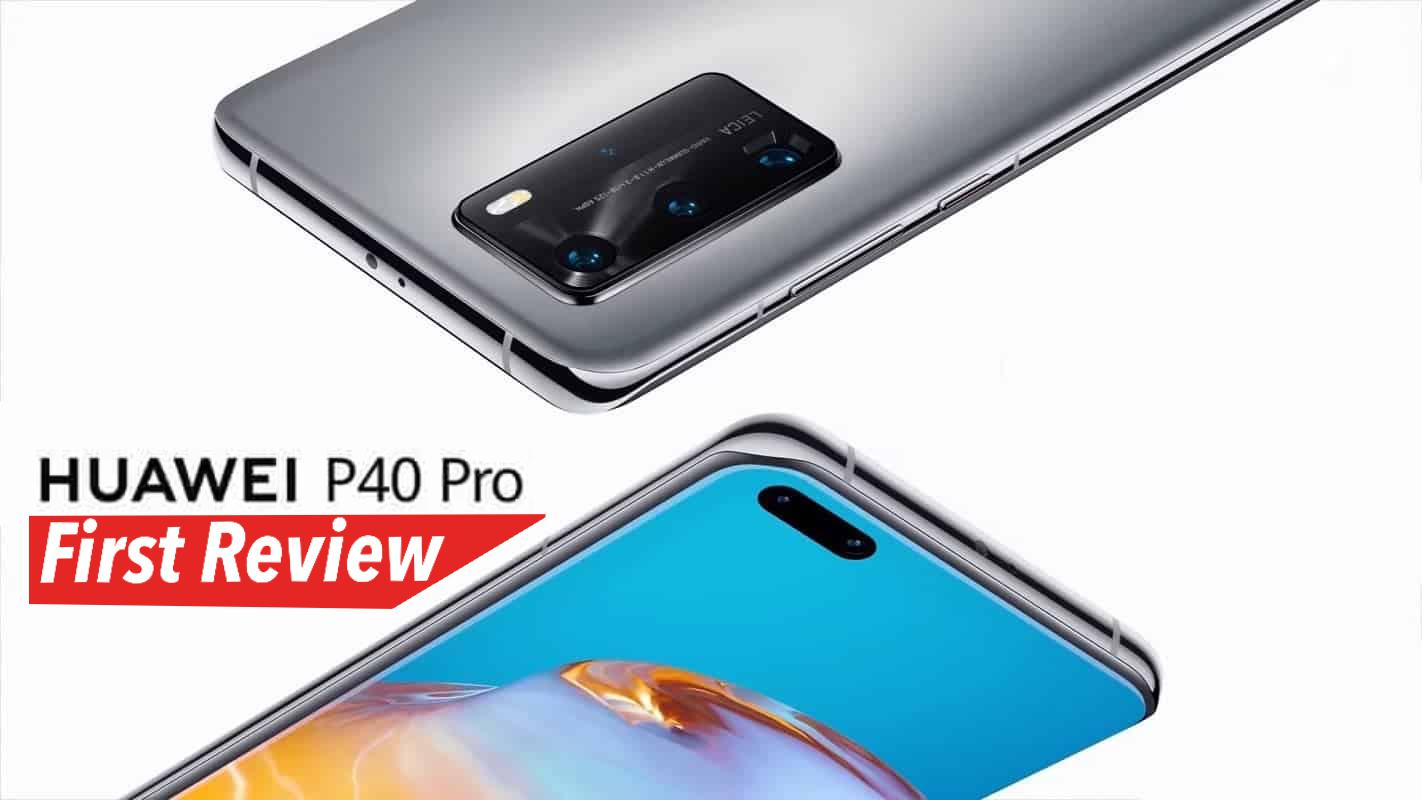 Huawei P40 Pro. First Review.