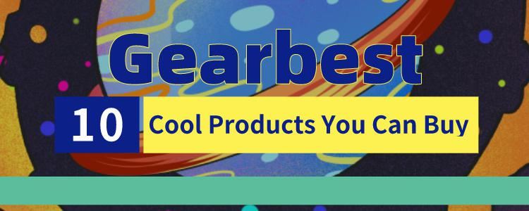 10 Cool Products You Can Buy on Gearbest - From Smartwatch to Electric Bikes.