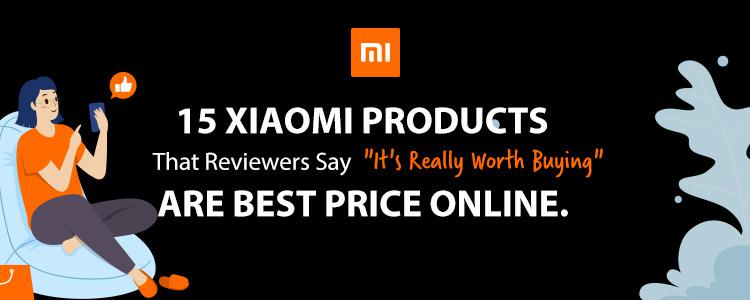 "UP TO 50% OFF! 15 Xiaomi Products That Reviewers Say ""It's Really Worth Buying"" are Best Price Online."